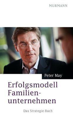 Erfolgsmodell Familienunternehmen von May,  Peter