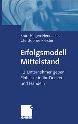 Erfolgsmodell Mittelstand von Hennerkes,  Brun-Hagen, Pleister,  Christopher