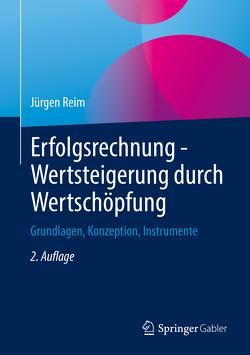 Erfolgsrechnung – Wertsteigerung durch Wertschöpfung von Reim,  Jürgen