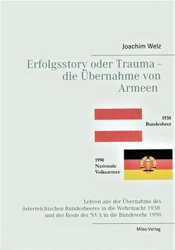 Erfolgsstory oder Trauma – Die Übernahme von Armeen von Welz,  Joachim