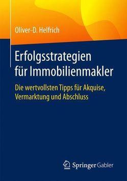 Erfolgsstrategien für Immobilienmakler von Helfrich,  Oliver-D.