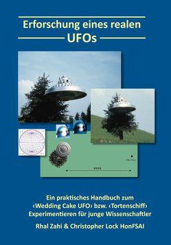 Erforschung eines realen UFOs von Frehner,  Christian, Lock,  Christopher, Zahi,  Rhal