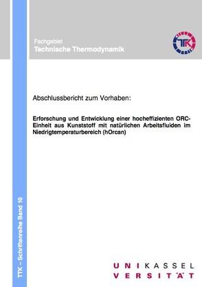 Erforschung und Entwicklung einer hocheffizienten ORC-Einheit aus Kunststoff mit natürlichen Arbeitsfluiden im Niedrigtemperaturbereich (hOrcan) von Luke,  Andrea