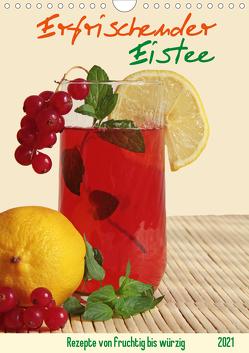 Erfrischender Eistee – Rezeptideen (Wandkalender 2021 DIN A4 hoch) von Thiem-Eberitsch,  Jana