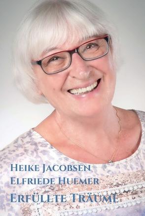 Erfüllte Träume von Huemer,  Elfriede, Jacobsen,  Heike