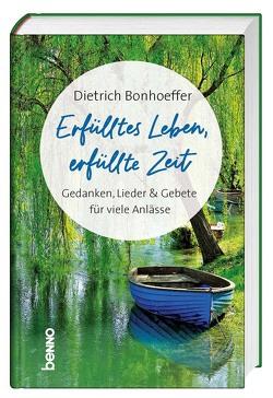 Erfülltes Leben, erfüllte Zeit von Bauch,  Volker, Bonhoeffer,  Dietrich