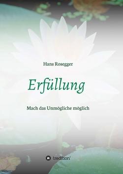 Erfüllung von Rosegger,  Hans