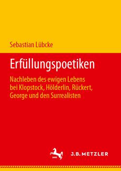 Erfüllungspoetiken von Lübcke,  Sebastian