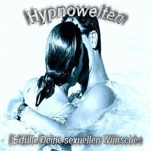 Erfülle Deine sexuellen Wünsche (Hypnose CD) von Gorka,  Michael