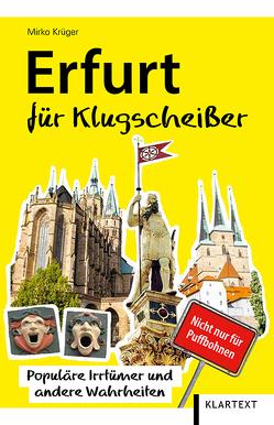 Erfurt für Klugscheißer von Krüger,  Mirko