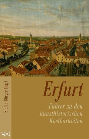 Erfurt – Führer zu den kulturhistorischen Kostbarkeiten des Mittelalters von Bürger,  Stefan