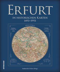 Erfurt in historischen Karten. 1492 bis 1992. Wertvolle Karten, Ansichten, Pläne und Risse zeigen 500 Jahre Stadtentwicklung der Landeshauptstadt Thüringens.