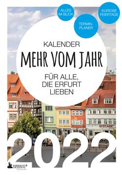 Erfurt Kalender 2022: Mehr vom Jahr – für alle, die Erfurt lieben von Marx,  Vitus, Weide,  Wally