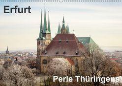 Erfurt. Perle Thüringens. (Wandkalender 2019 DIN A2 quer) von Seethaler,  Thomas