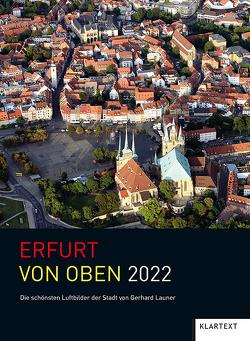 Erfurt von oben 2022 von Launer,  Gerhard