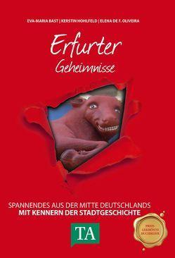 Erfurter Geheimnisse von Bast,  Eva-Maria, Hohlfeld,  Kerstin, Oliveira,  Elena