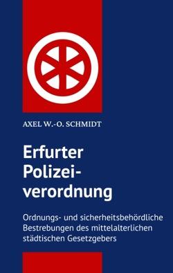 Erfurter Polizeiordnung von 1583 von Schmidt,  Axel W.-O.