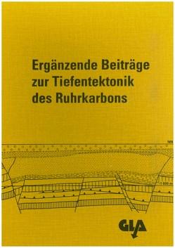 Ergänzende Beiträge zur Tiefentektonik des Ruhrkarbons von Kunz,  Erwin, Wolf,  Rainer, Wrede,  Volker