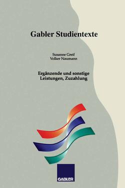 Ergänzende und sonstige Leistungen, Zuzahlung von Greif,  Susanne, Naumann,  Volker