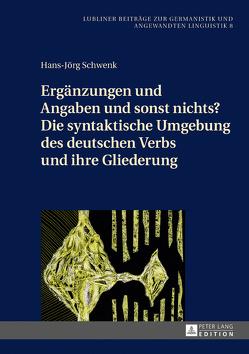 Ergänzungen und Angaben und sonst nichts? Die syntaktische Umgebung des deutschen Verbs und ihre Gliederung von Schwenk,  Hans-Jörg