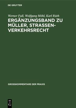 Ergänzungsband zu Müller, Straßenverkehrsrecht von Full,  Werner, Möhl,  Wolfgang, Rüth,  Karl