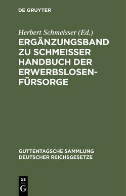 Ergänzungsband zu Schmeisser Handbuch der Erwerbslosenfürsorge von Schmeisser,  Herbert