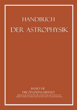 Ergänzungsband von Abetti,  G., Becker,  Fr., Becker,  W., Bernheimer,  W. E., Brück,  H., Curtis,  Heber D., Eberhard,  G., Graff,  K., Grotrian,  W., Hassenstein,  W., Kopff,  A., Laporte,  O., Lindblad,  B., Ludendorff,  H., Lundmark,  Knut, Malmquist,  K. G., Meißner,  K. W., Mitchell,  S. A., Rabe,  W., Rosenberg,  H., Rosseland,  S., Schoenberg,  E., Shapley,  H., Stratton,  F. J. M., Strömgren,  Bengt, von Klüber,  H., Wurm,  K.