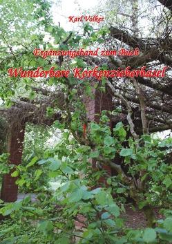 Ergänzungsband zum Buch Wunderbare Korkenzieherhasel von Völker,  Karl