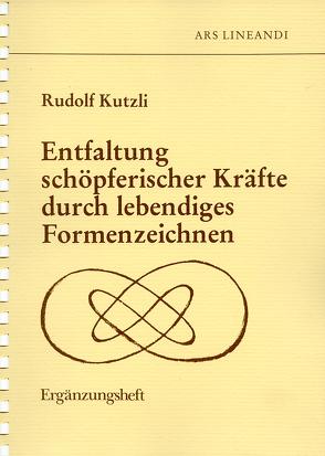 """Ergänzungsheft zum Kurs """"Schöpferische Kräfte durch lebendiges Formenzeichnen"""" von Kutzli,  Rudolf"""