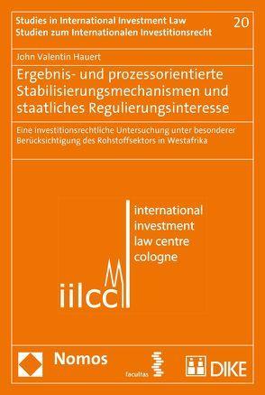 Ergebnis- und prozessorientierte Stabilisierungsmechanismen und staatliches Regulierungsinteresse von Hauert,  Jhn