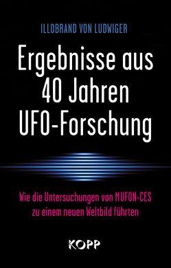 Ergebnisse aus 40 Jahren UFO-Forschung von Ludwiger,  Illobrand von