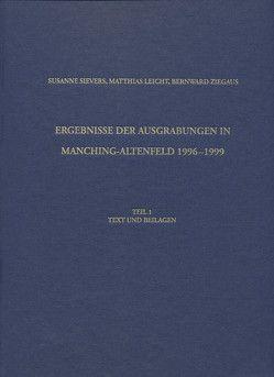Ergebnisse der Ausgrabungen in Manching-Altenfeld 1996 bis 1999 von Leicht,  Matthias, Sievers,  Susanne, Ziegaus,  Bernward