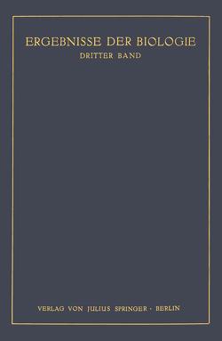 Ergebnisse der Biologie von Frisch,  K.v., Goldschmidt,  R., Ruhland,  W., Winterstein,  H.