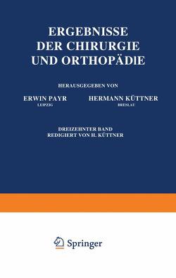 Ergebnisse der Chirurgie und Orthopädie von Küttner,  Hermann, Payr,  Erwin
