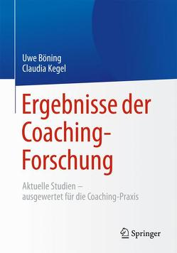 Ergebnisse der Coaching-Forschung von Böning,  Uwe, Kegel,  Claudia