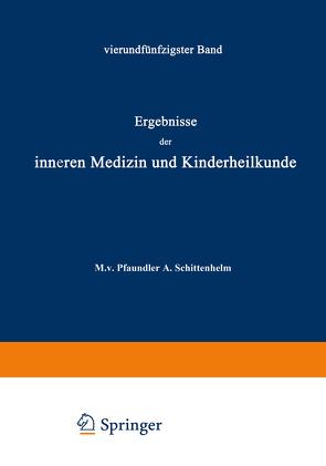Ergebnisse der Inneren Medizin und Kinderheilkunde von Czerny,  A., Müller,  Fr., Pfaundler,  M. v., Schittenhelm,  A.