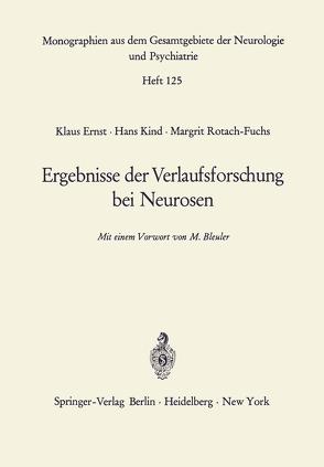 Ergebnisse der Verlaufsforschung bei Neurosen von Bleuler,  M., Ernst,  K., Kind,  H., Rotach-Fuchs,  M.