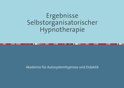 Ergebnisse Selbstorganisatorischer Hypnotherapie von Renartz,  Götz