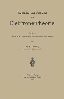 Ergebnisse und Probleme der Elektronentheorie von Lorentz,  Hendrik Antoon