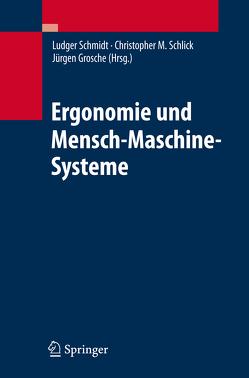 Ergonomie und Mensch-Maschine-Systeme von Grosche,  Jürgen, Schlick,  Christopher M., Schmidt,  Ludger