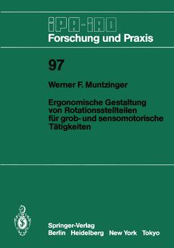 Ergonomische Gestaltung von Rotationsstellteilen für grob- und sensomotorische Tätigkeiten von Muntzinger,  Werner F.