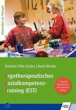 Ergotherapeutisches Sozialkompetenz-Training (EST) von Menke,  Berit, Otte-Löcker,  Stefanie