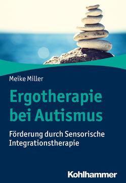 Ergotherapie bei Autismus von Miller,  Meike