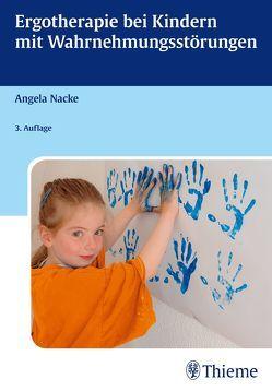 Ergotherapie bei Kindern mit Wahrnehmungsstörungen von Nacke,  Angela