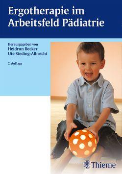 Ergotherapie im Arbeitsfeld Pädiatrie von Becker,  Heidrun, Steding-Albrecht,  Ute