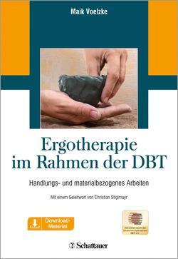 Ergotherapie im Rahmen der DBT von Stiglmayr,  Christian, Voelzke,  Maik