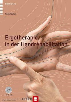 Ergotherapie in der Handrehabilitation von Ziem,  Isabelle