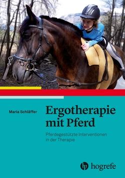 Ergotherapie mit Pferd von Schläffer,  Maria