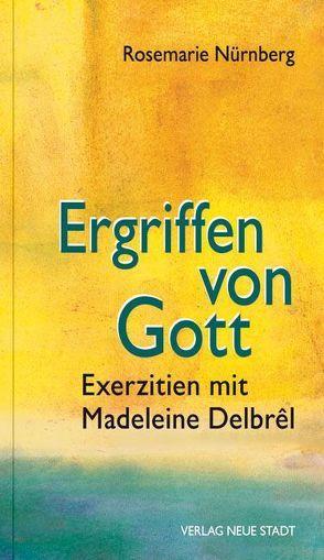 Ergriffen von Gott von Nürnberg,  Rosemarie