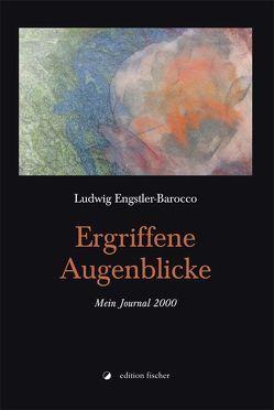 Ergriffene Augenblicke von Engstler-Barocco,  Ludwig